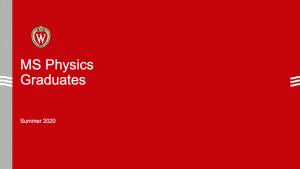 slide says MS Physics graduates Summer 2020