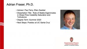 slide lists info about graduate and a profile photo. Advisor: Terry, Zweibel. next steps: postdoc at UC Santa Cruz