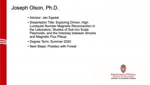 slide lists info about graduate. Advisor: Egedal. next steps: postdoc with Cary Forest at UW.