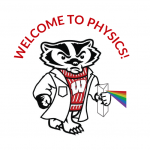 Bucky Badger in a lab coat holding a prism with a rainbow coming out, and Welcome to Physics! above